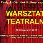 warsztaty teatralne sierpien 2015